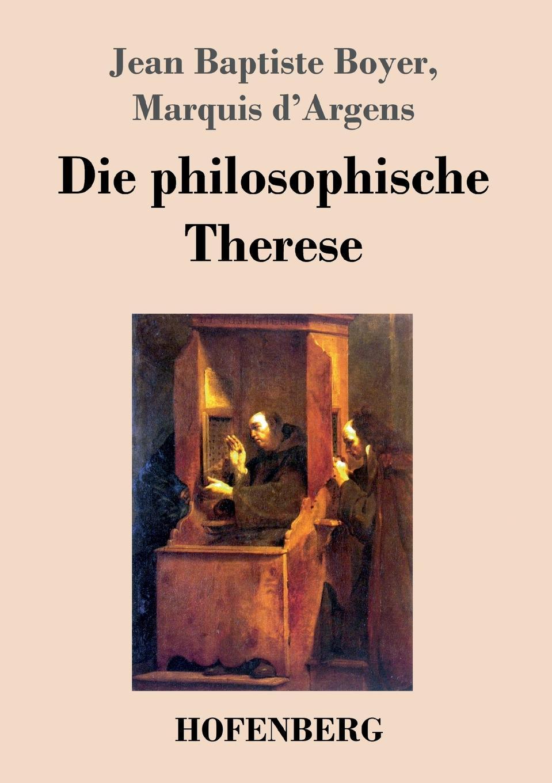 Jean Baptiste Boyer Marquis d'Argens Die philosophische Therese michael georg conrad heinrich solger max seiling zur wiedergeburt der kulturmenschheit
