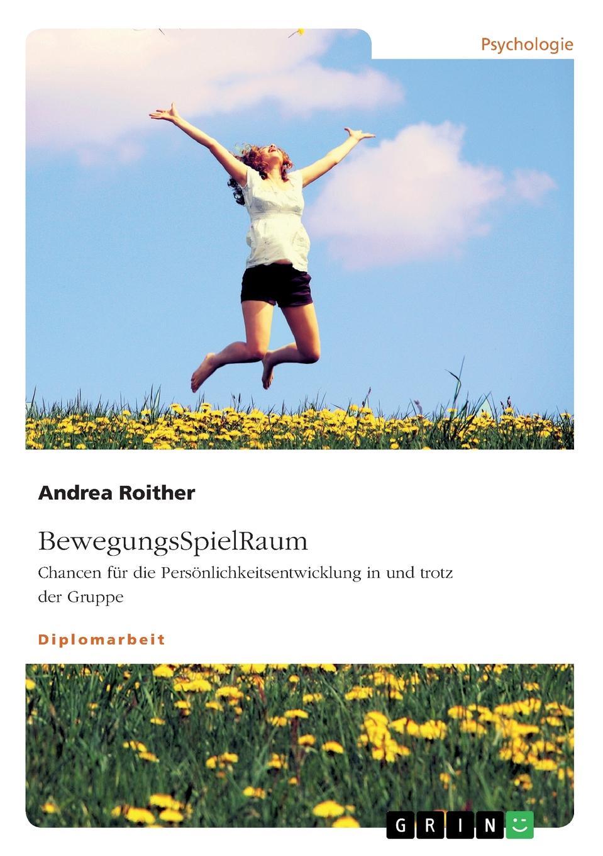 Andrea Roither BewegungsSpielRaum. Chancen fur die Personlichkeitsentwicklung in und trotz der Gruppe jennifer kunstreich abstrakter expressionismus informel individuum und gruppe