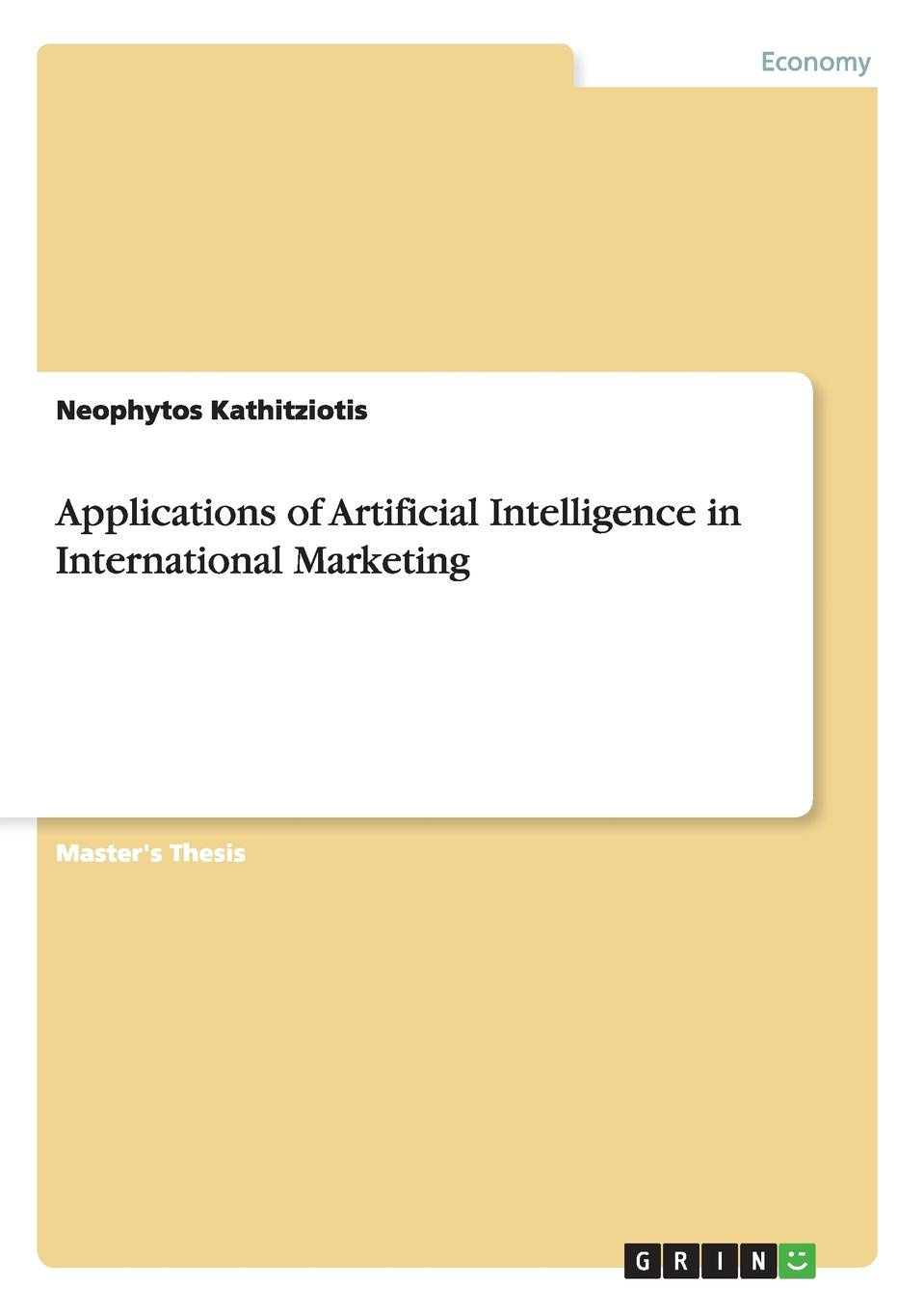 Фото - Neophytos Kathitziotis Applications of Artificial Intelligence in International Marketing zhang honggang cognitive communications distributed artificial intelligence dai regulatory policy and economics implementation isbn 9781118360323