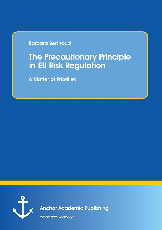 цены на Barbara Berthoud The Precautionary Principle in EU Risk Regulation. A Matter of Priorities  в интернет-магазинах
