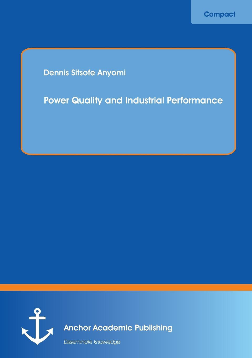 цена на Dennis Sitsofe Anyomi Power Quality and Industrial Performance