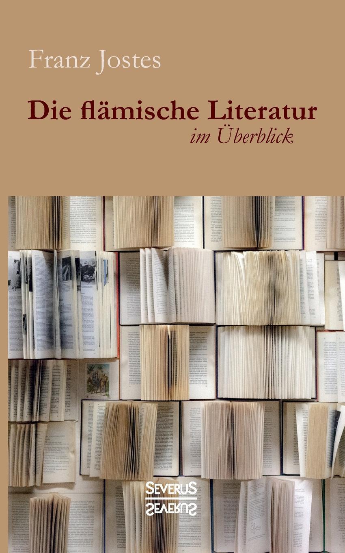 Franz Jostes Die flamische Literatur im Uberblick