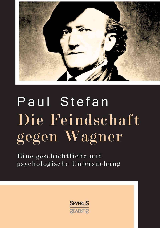 Paul Stefan Die Feindschaft gegen Wagner stefan molkentin kundenabwanderungen bei ubernahmen und fusionen