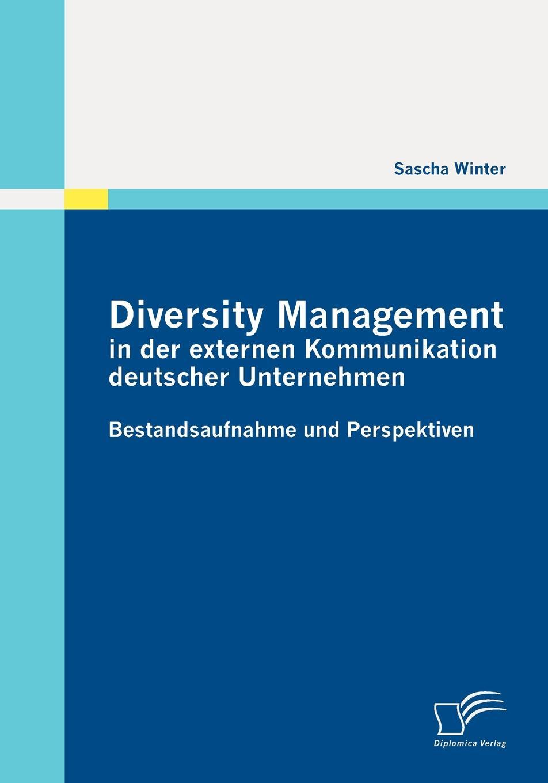 цены Sascha Winter Diversity Management in der externen Kommunikation deutscher Unternehmen