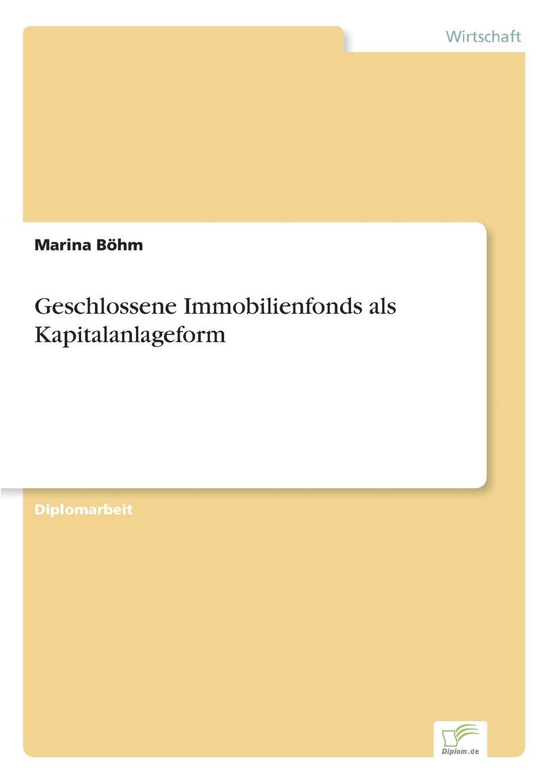 Marina Böhm Geschlossene Immobilienfonds als Kapitalanlageform nils wilke beteiligung von stiftungen an geschlossenen immobilienfonds