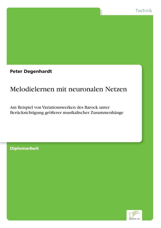 Peter Degenhardt Melodielernen mit neuronalen Netzen ralf bell haushaltsprognose mit kunstlichen neuronalen netzen