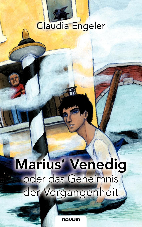 Claudia Dr. Engeler Marius. Venedig oder das Geheimnis der Vergangenheit marius the epicurean