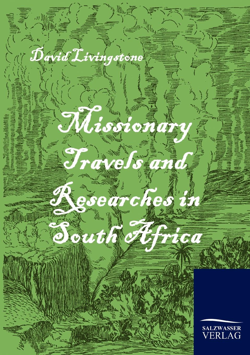 David Livingstone Missionary Travels and Researches in South Africa