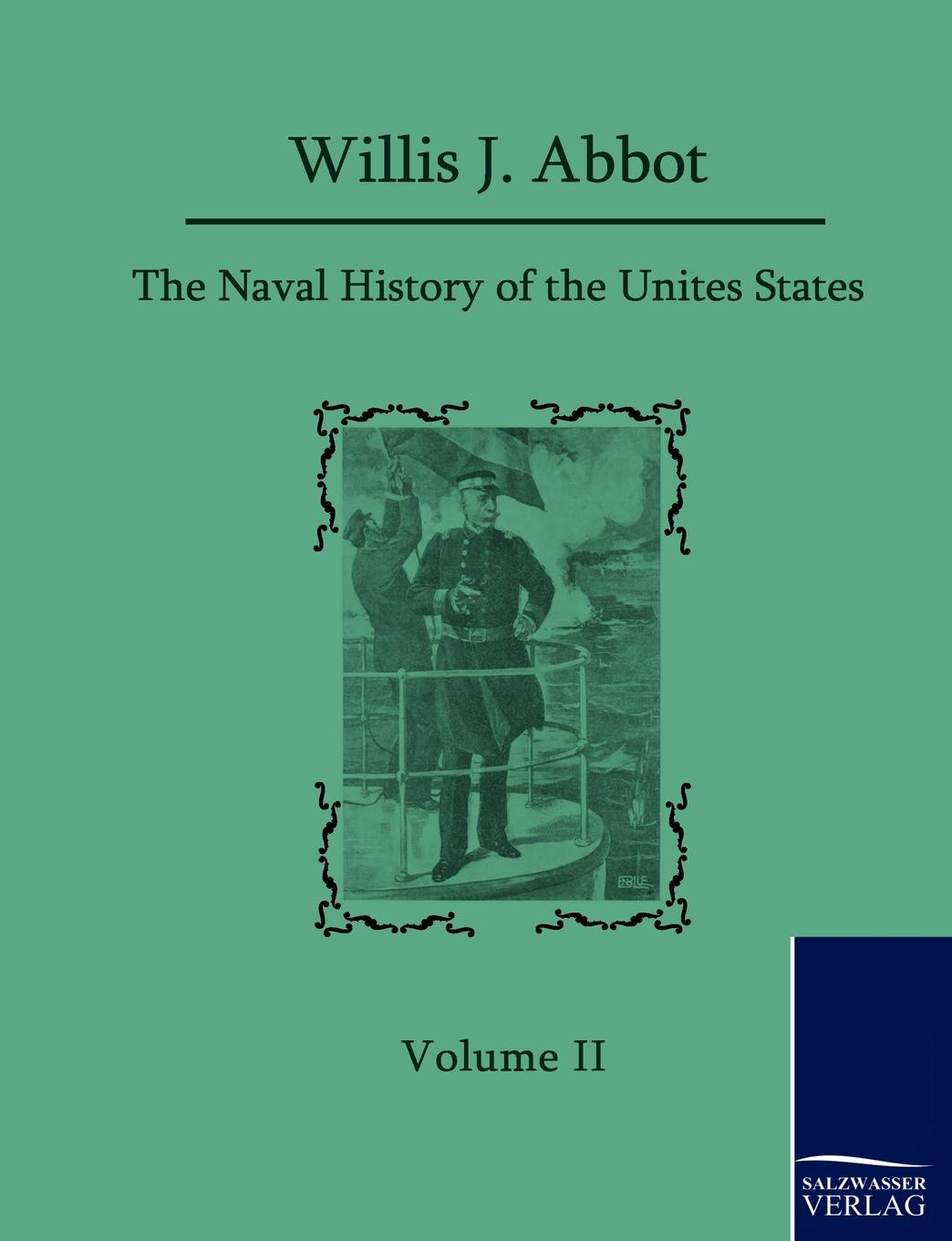 Willis J. Abbot The Naval History of the United States abbot willis john the naval history of the united states volume 2