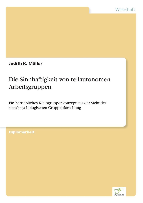 Judith K. Müller Die Sinnhaftigkeit von teilautonomen Arbeitsgruppen grit herrmann formen und bedeutung von aggressionen zwischen lehrern und schulern fur die bewaltigung jugendspezifischer aufgaben
