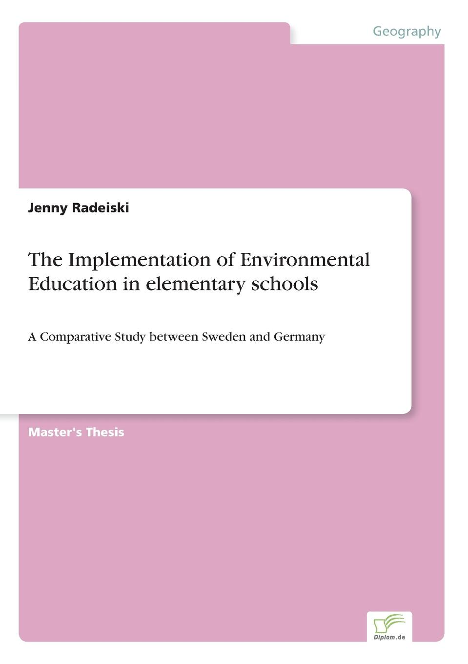 Jenny Radeiski The Implementation of Environmental Education in elementary schools in