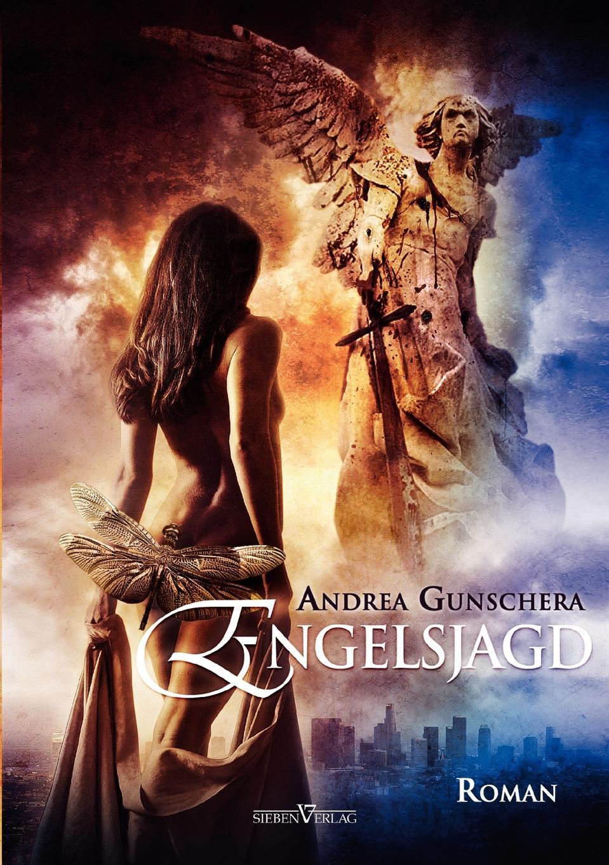 Andrea Gunschera Engelsjagd franz falmbigl der kampf gegen die babylonischen krafte auf dem weg zu sich selbst