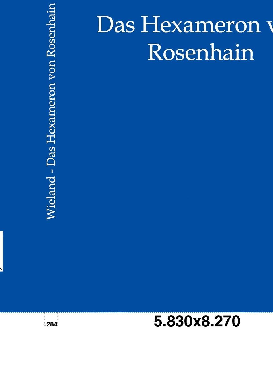 Christoph Martin Wieland Das Hexameron von Rosenhain
