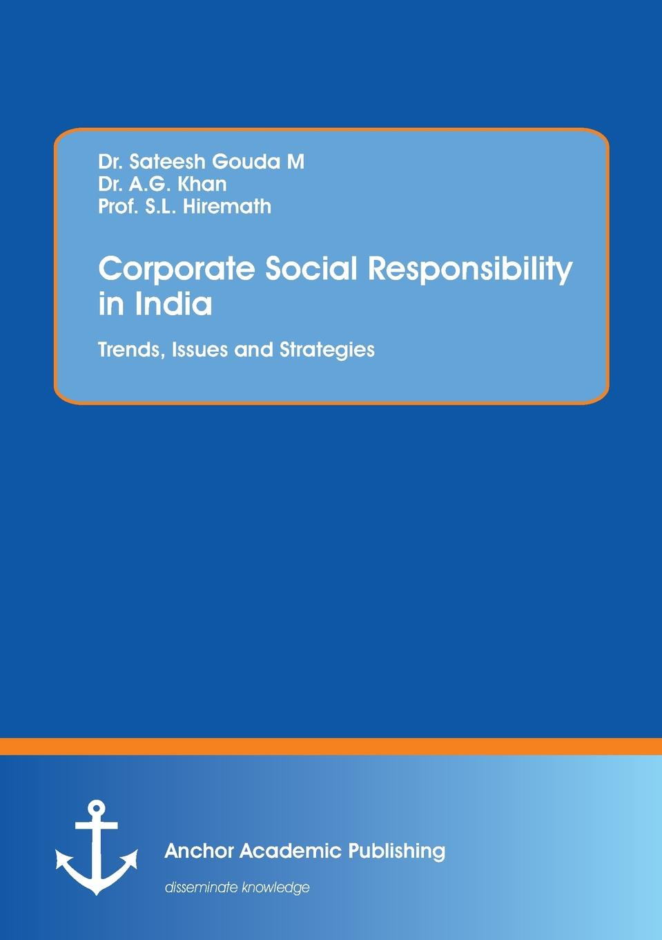 Sateesh Gouda M, A.G. Khan, S.L. Hiremath Corporate Social Responsibility in India. Trends, Issues and Strategies недорго, оригинальная цена