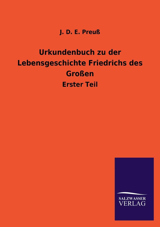 Urkundenbuch zu der Lebensgeschichte Friedrichs des Grossen