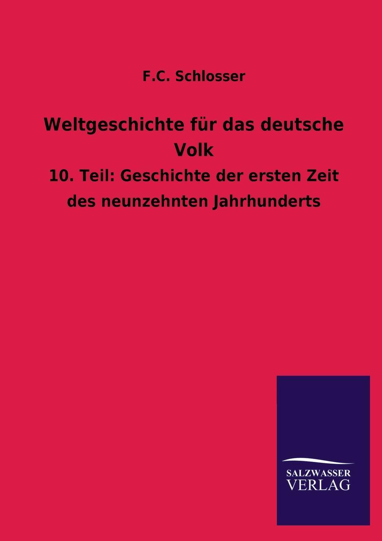 F.C. Schlosser Weltgeschichte fur das deutsche Volk