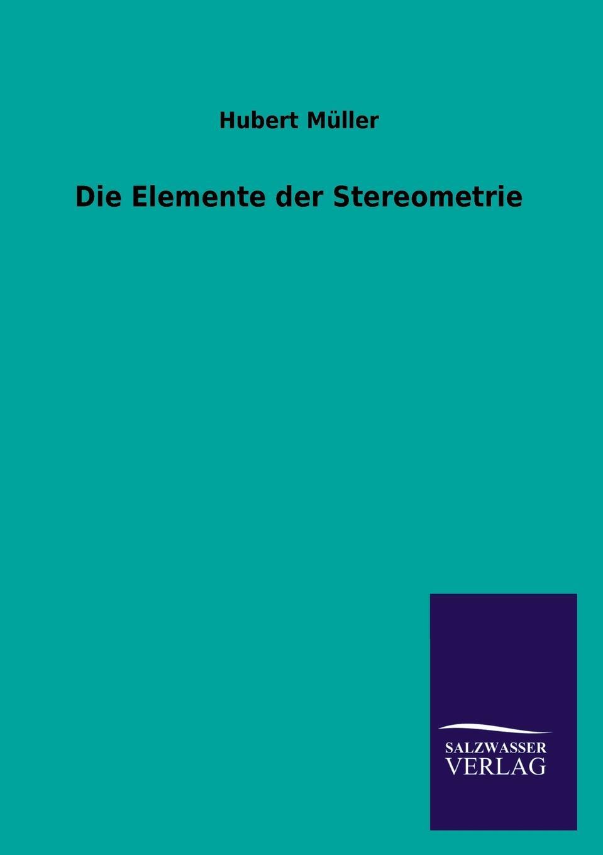 Hubert Muller Die Elemente Der Stereometrie цены