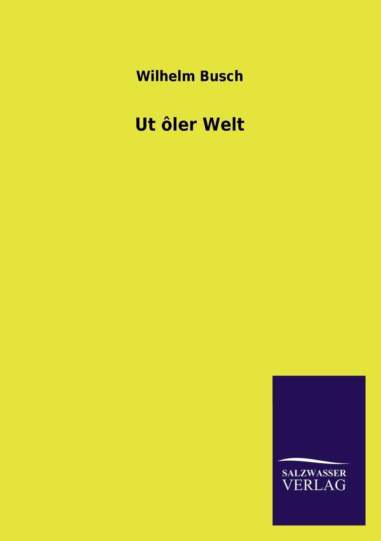 Wilhelm Busch UT Oler Welt wilhelm busch album