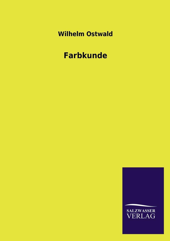 Wilhelm Ostwald Farbkunde hans ostwald verworfene novellen classic reprint