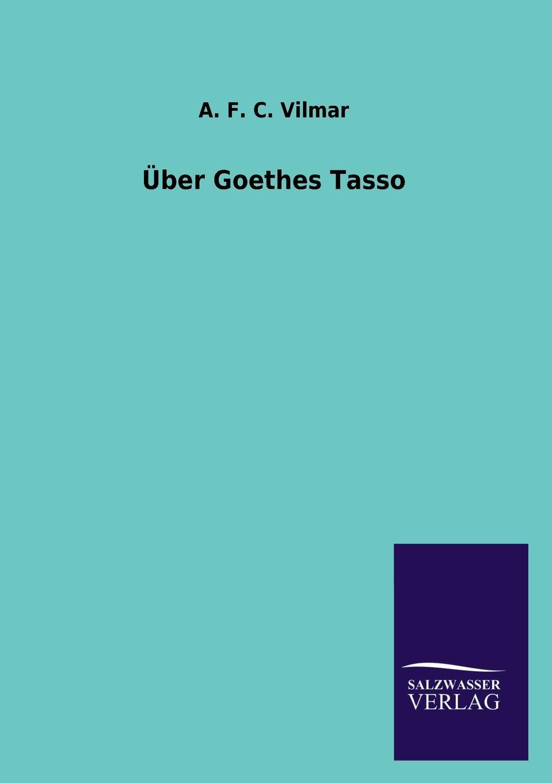 A. F. C. Vilmar Uber Goethes Tasso c f plattner vorlesungen uber allgemeine huttenkunde volume 2