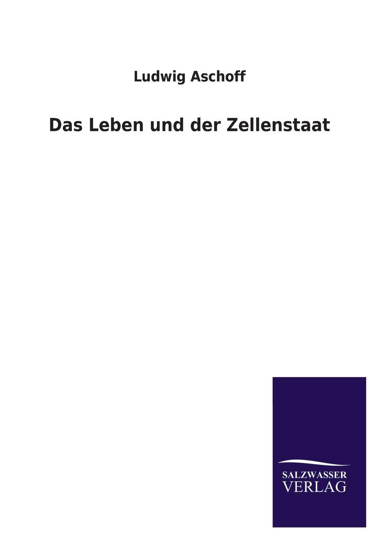 Ludwig Aschoff Das Leben Und Der Zellenstaat недорого