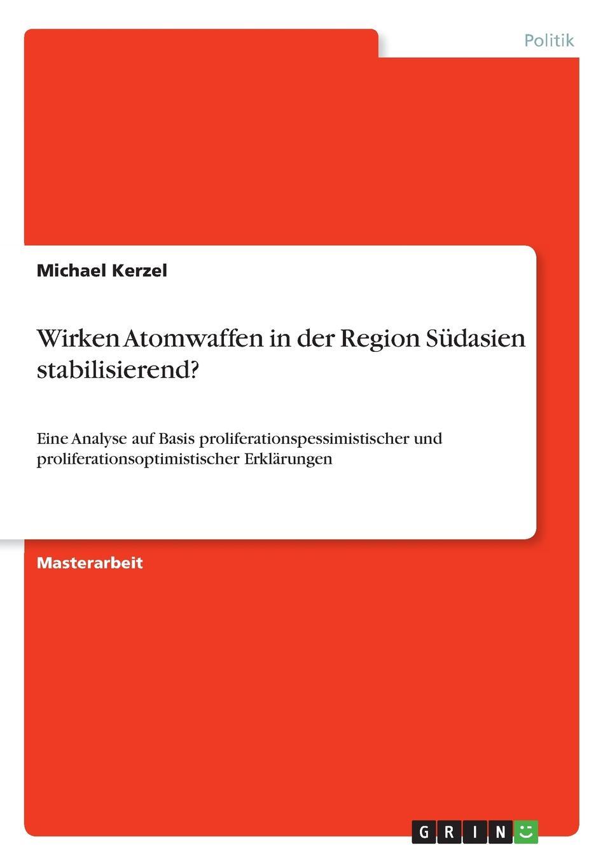 Michael Kerzel Wirken Atomwaffen in der Region Sudasien stabilisierend. a rosenbauer die poetischen theorien der plejade nach ronsard und dubellay