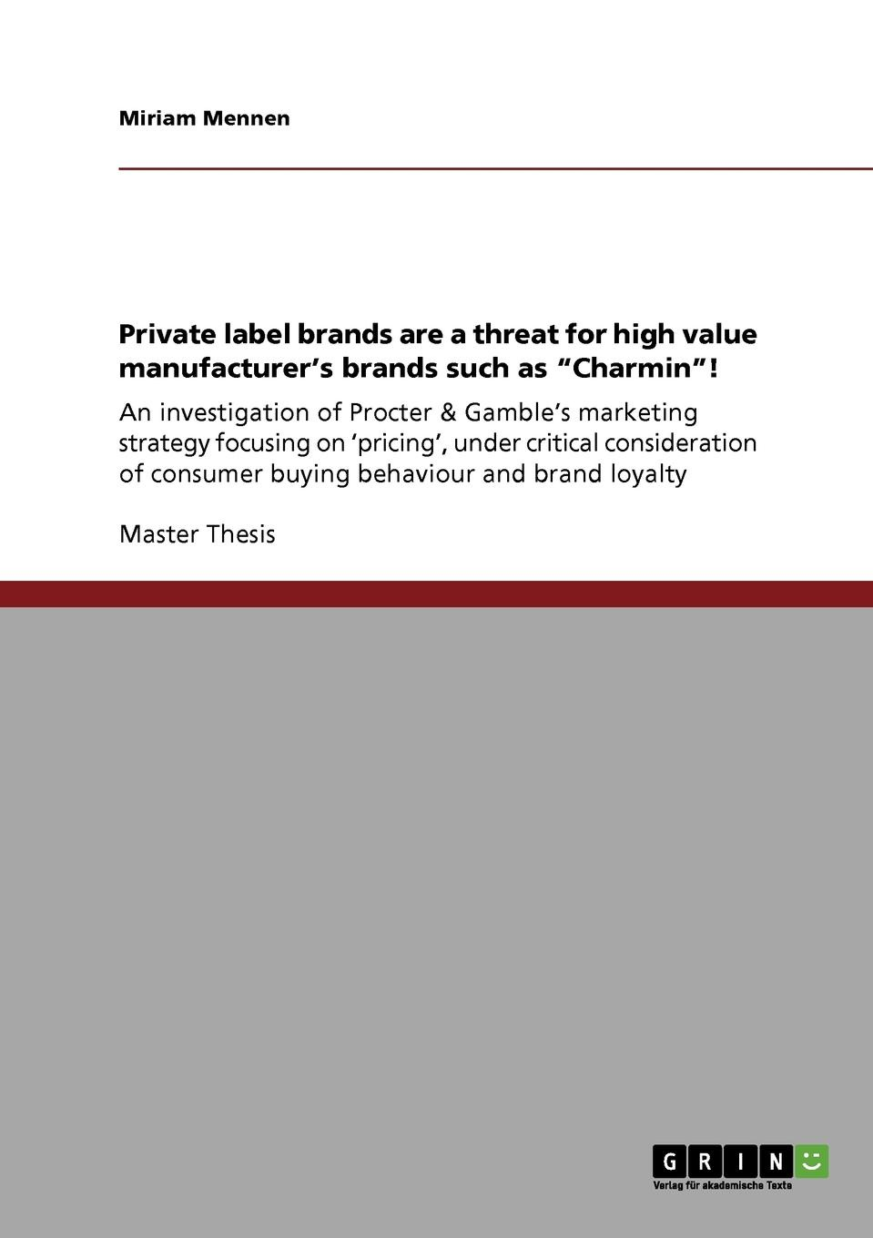 Miriam Mennen Private label brands are a threat for high value manufacturer.s brands such as Charmin. john gamble a study on pascal three lectures by john gamble