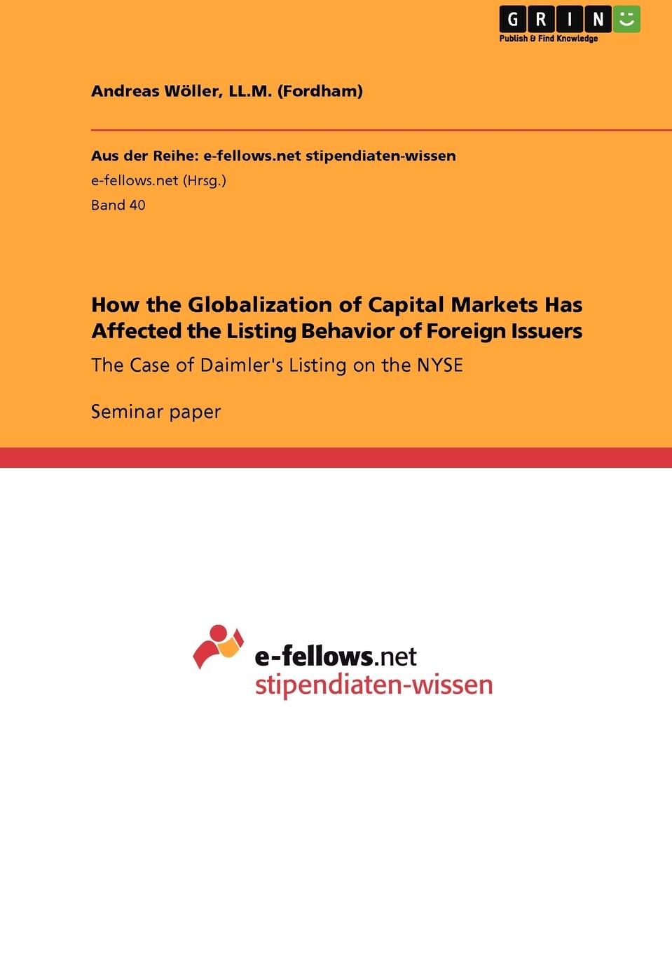 LL.M. (Fordham) Andreas Wöller How the Globalization of Capital Markets Has Affected the Listing Behavior of Foreign Issuers marin katusa the colder war how the global energy trade slipped from america s grasp