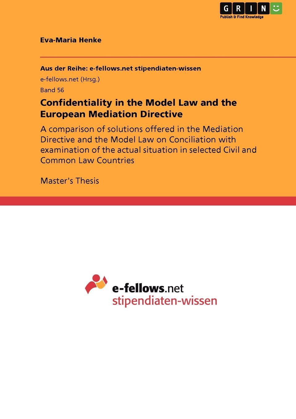 Eva-Maria Henke Confidentiality in the Model Law and the European Mediation Directive guanglei hong causality in a social world moderation mediation and spill over