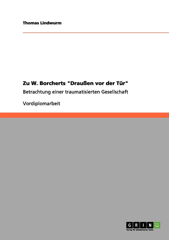Thomas Lindwurm Zu W. Borcherts Draussen vor der Tur thomas lindwurm zu w borcherts draussen vor der tur