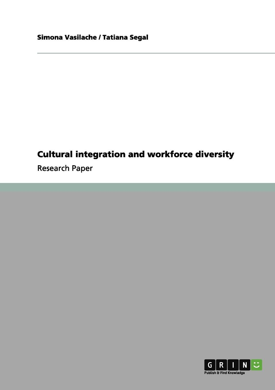 Simona Vasilache, Tatiana Segal Cultural integration and workforce diversity sandra herting globalization a threat to cultural diversity in southern ethiopia