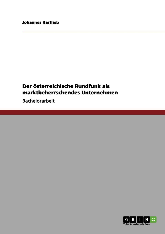 цена Johannes Hartlieb Der osterreichische Rundfunk als marktbeherrschendes Unternehmen онлайн в 2017 году
