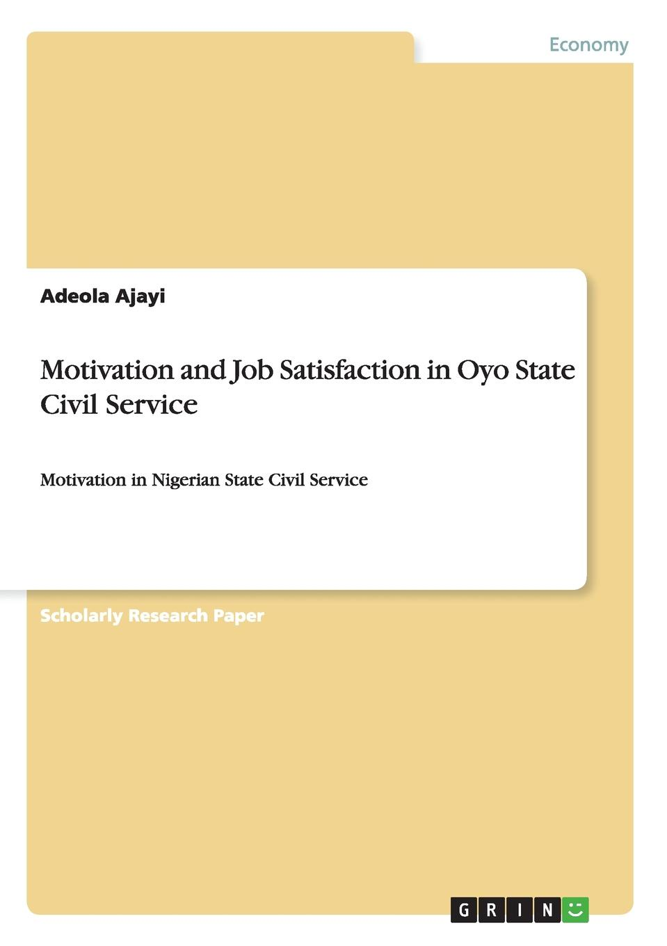Adeola Ajayi Motivation and Job Satisfaction in Oyo State Civil Service motivation and action