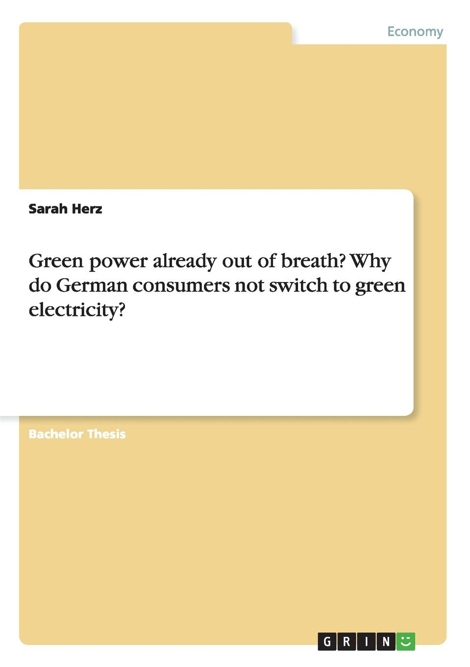 Фото - Sarah Herz Green power already out of breath. Why do German consumers not switch to green electricity. agent based snort in distributed environment