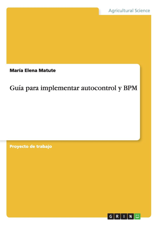 цена на María Elena Matute Guia para implementar autocontrol y BPM