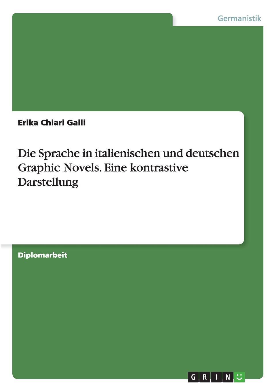 цены на Erika Chiari Galli Die Sprache in italienischen und deutschen Graphic Novels. Eine kontrastive Darstellung  в интернет-магазинах