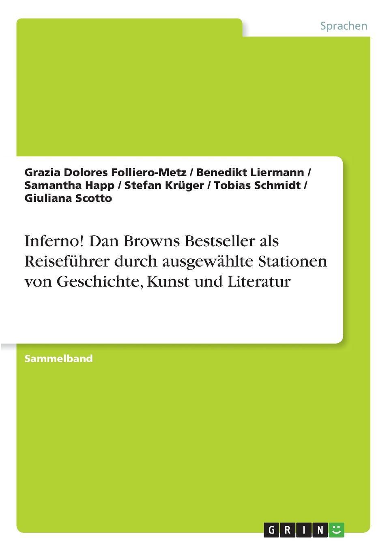 Inferno. Dan Browns Bestseller als Reisefuhrer durch ausgewahlte Stationen von Geschichte, Kunst und Literatur brown dan inferno