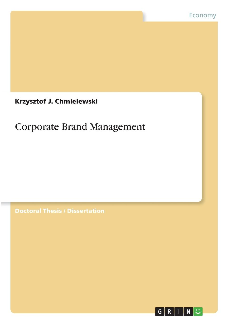 Krzysztof J. Chmielewski Corporate Brand Management michael frei does shareholder value require a revival of corporate culture