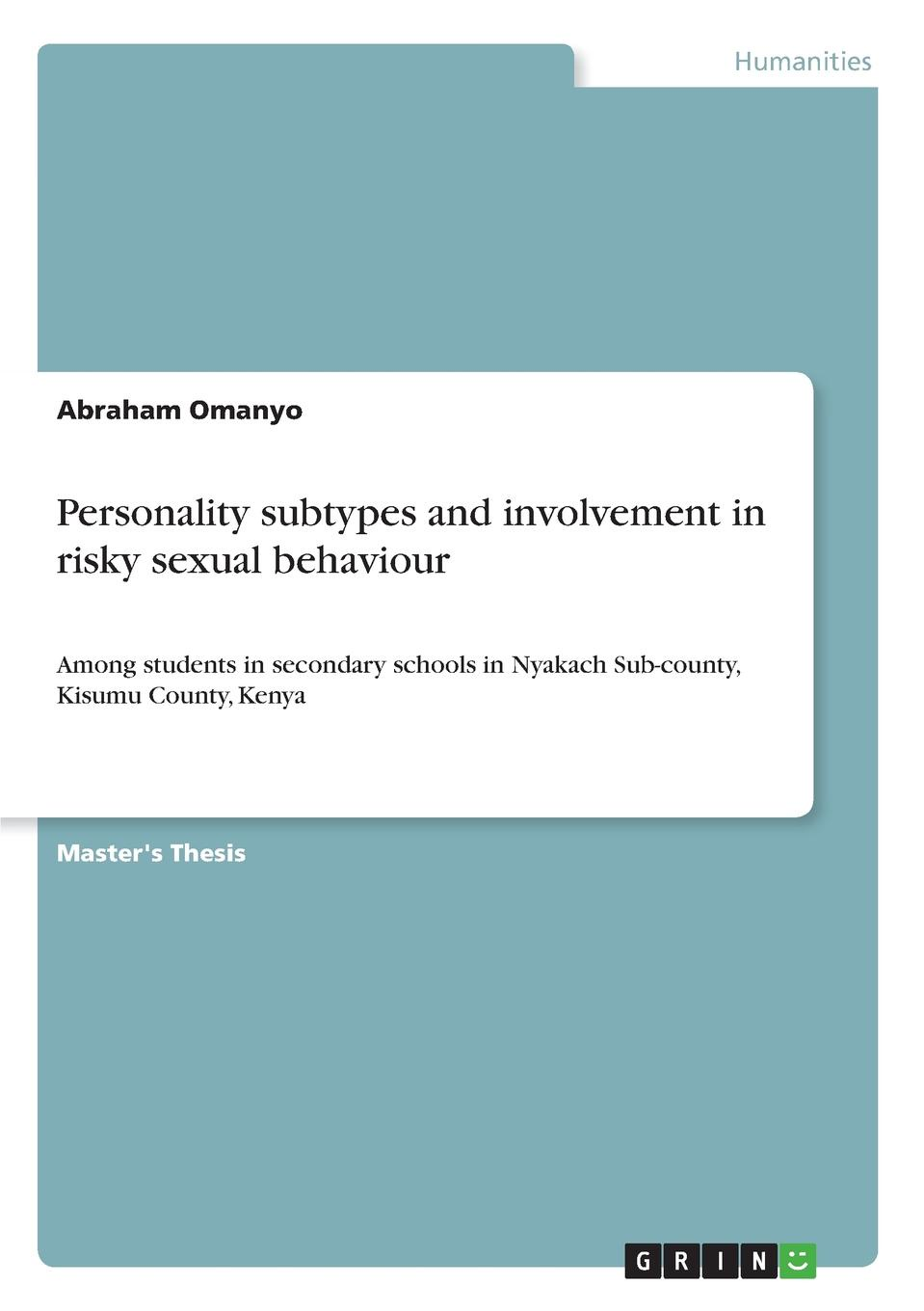 Abraham Omanyo Personality subtypes and involvement in risky sexual behaviour handbook of research methods in social and personality psychology