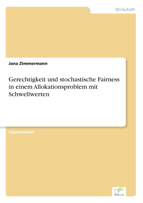 Gerechtigkeit und stochastische Fairness in einem Allokationsproblem mit Schwellwerten Inhaltsangabe:Einleitung:Im Mittelpunkt dieser Arbeit stehen...