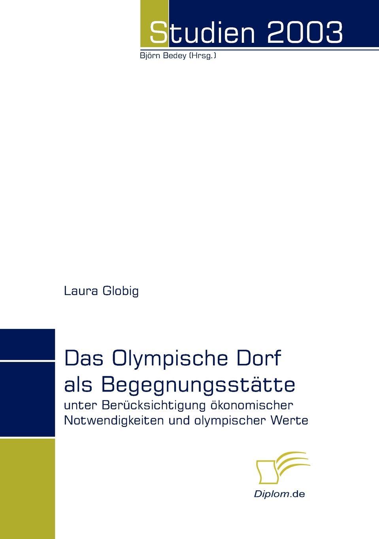Laura Globig Das Olympische Dorf als Begegnungsstatte klaus ullrich olympische spiele