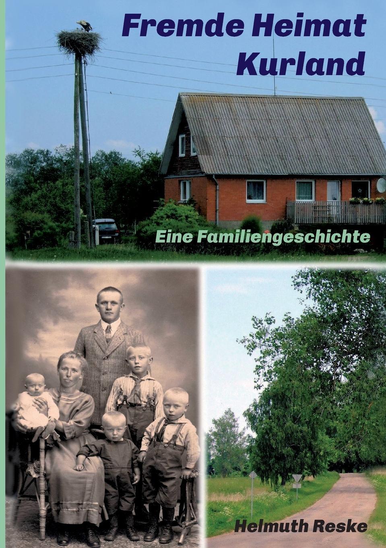 Helmuth Reske Fremde Heimat Kurland