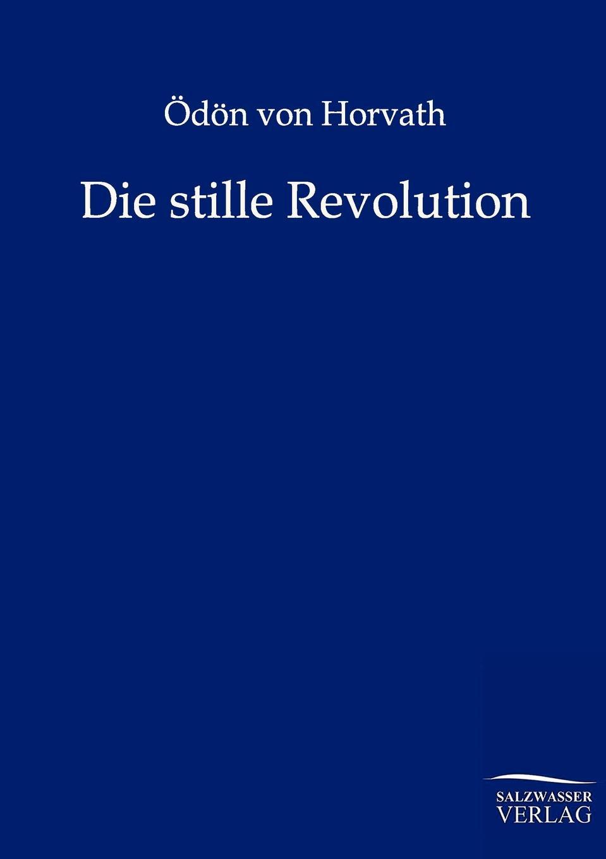 цена Ödön von Horvath Die stille Revolution онлайн в 2017 году