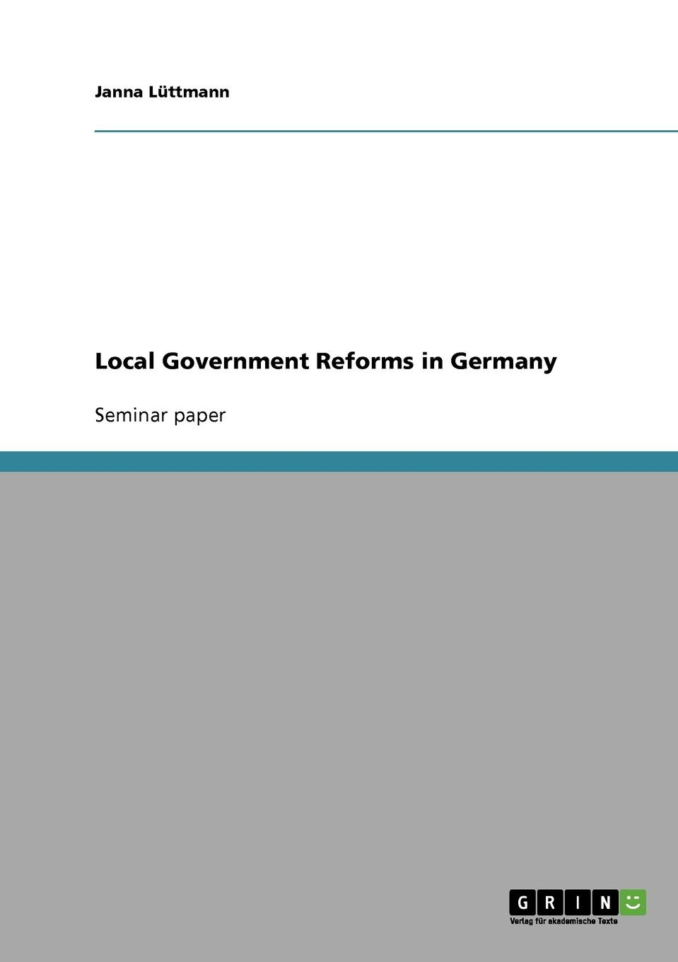 Janna Lüttmann Local Government Reforms in Germany veronika gaßner the united kingdom and the european migrant crisis 2015 16 public dialogue and government action