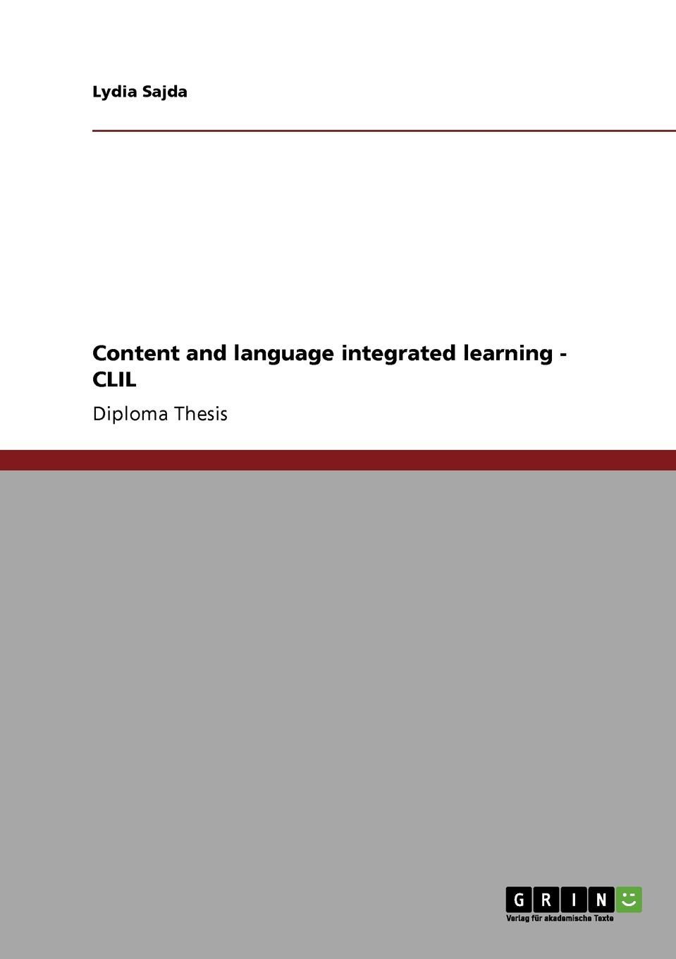 Lydia Sajda CLIL. Content and language integrated learning sonja kirschner assessment of the language education policy in austria and its fitness for purpose within the european union