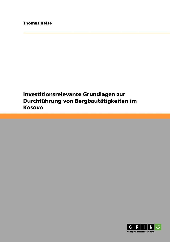 Thomas Heise Investitionsrelevante Grundlagen zur Durchfuhrung von Bergbautatigkeiten im Kosovo arno hummel moglichkeiten und restriktionen von mittelstandsunternehmen bei direktinvestitionen im asiatisch pazifischen wirtschaftsraum