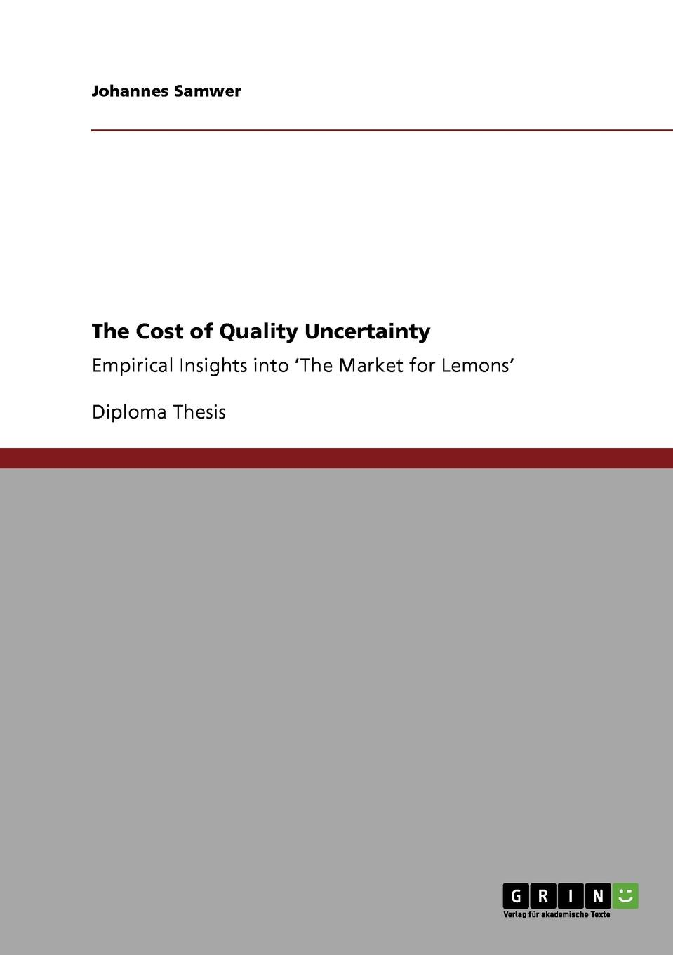 Johannes Samwer The Cost of Quality Uncertainty