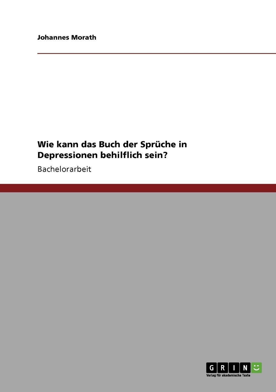 лучшая цена Johannes Morath Wie kann das Buch der Spruche in Depressionen behilflich sein.