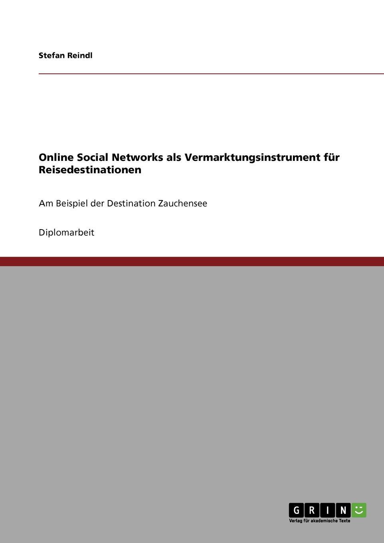 Online Social Networks als Vermarktungsinstrument fur Reisedestinationen