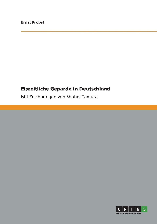 Ernst Probst Eiszeitliche Geparde in Deutschland ernst probst deutschland in der fruhbronzezeit
